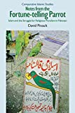 img - for Notes from the Fortune-Telling Parrot: Islam and the Struggle for Religious Pluralism in Pakistan (Comparative Islamic Studies) by David Pinault (2008-12-15) book / textbook / text book