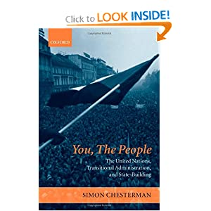You, the People: The United Nations, Transitional Administration, and State-Building Simon Chesterman