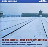 BBC Symphony Orchestra Simon Bainbridge - Ad ora incerta - Four Primo Levi Settings