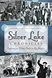 img - for Silver Lake Chronicles:: Exploring an Urban Oasis in Los Angeles (Brief History) book / textbook / text book