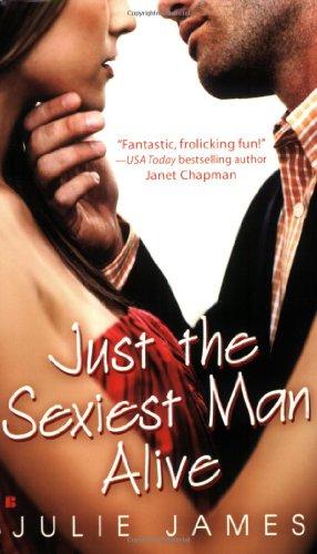 Just the Sexiest Man Alive (Berkley Sensation)
