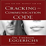 Cracking the Communication Code | Emerson Eggerichs