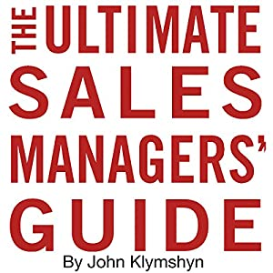 The Ultimate Sales Managers' Guide Audiobook