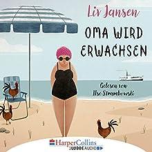 Oma wird erwachsen Hörbuch von Liv Jansen Gesprochen von: Ilse Strambowski