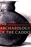img - for The Archaeology of the Caddo book / textbook / text book