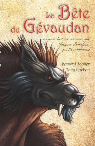 La bête du Gévaudan : sa vraie histoire racontée par Jacques Portefaix, qui l'a combattue