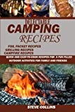 img - for Delectable Camping Recipes:: Quick and Easy-To-Cook Recipes for a Fun filled Outdoor Activities for Families and Friends (Grilling Recipes, Campfire Recipes, Foil Packet Recipes and Much More) book / textbook / text book