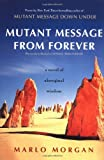 Mutant Message from Forever: A Novel of Aboriginal Wisdom (0060930268) by Morgan, Marlo