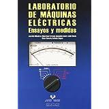Laboratorio de máquinas eléctricas. Ensayos y medidas
