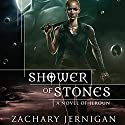 Shower of Stones: A Novel of Jeroun (       UNABRIDGED) by Zachary Jernigan Narrated by John FitzGibbon