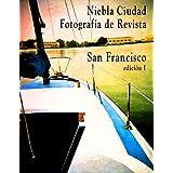Niebla Ciudad, Fotografia de Revista; San Francisco, edicion I