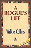 Wilkie Collins A Rogue's Life