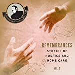 Remembrances, Stories of Hospice and Home Care, Vol 2 | Bruce Allen