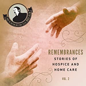 Remembrances, Stories of Hospice and Home Care, Vol 2 Audiobook