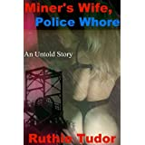 Miner's Wife, Police Whore (A True Story of Sexual Hell)by Ruthie Tudor