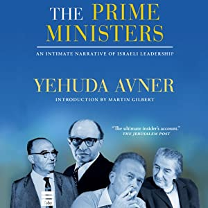 The Prime Ministers: An Intimate Narrative of Israeli Leadership | [Yehuda Avner]