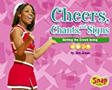 Cheers, Chants, and Signs: Getting the Crowd Going (Cheerleading)