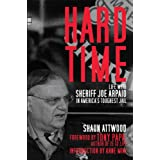 Hard Time: Life with Sheriff Joe Arpaio in America's Toughest Jailby Shaun Attwood