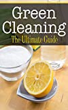 Green Cleaning: The Ultimate Guide
