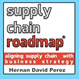 Supply Chain Roadmap: Aligning supply chain with business strategy