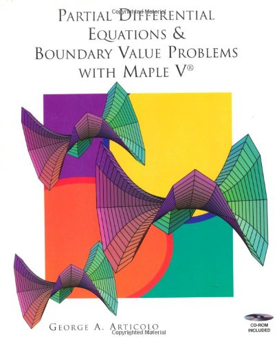 Partial Differential Equations & Boundary Value Problems with Maple V