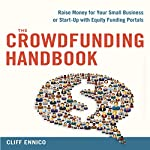 The Crowdfunding Handbook: Raise Money for Your Small Business or Start-Up with Equity Funding Portals | Cliff Ennico