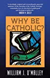 img - for Why Be Catholic? book / textbook / text book