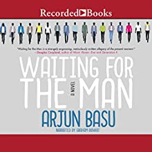 Waiting for the Man (       UNABRIDGED) by Arjun Basu Narrated by Graham Rowat