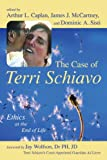 img - for The Case of Terri Schiavo: Ethics at the End of Life book / textbook / text book