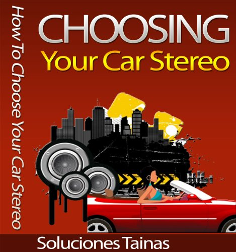 How To Choose Your Car Stereo