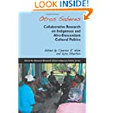 Otros, Saberes: Collaborative Research on Indigenous and Afro-descendent Cultural Policies (Global Indigenous...