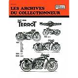 Les archives du collectionneur. Terrot : 125 ; 350 ; 500 - Magnat-Debon : 100