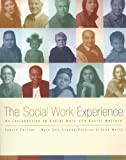 The Social Work Experience: An Introduction to Social Work and Social Welfare (4th Edition) (020562491X) by Suppes, Mary Ann
