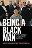 img - for Being a Black Man: At the Corner of Progress and Peril book / textbook / text book