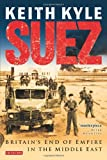 Suez: Britain's End of Empire in the Middle East