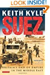 Suez: Britain's End of Empire in the...