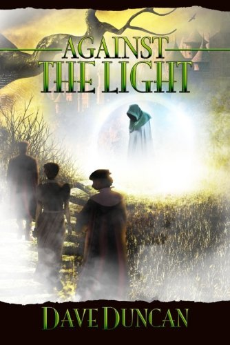 Against the Light [Kindle Edition] by Dave Duncan 