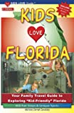 Kids Love Florida, 2nd Edition: Your Family Travel Guide to Exploring Kid-Friendly Florida. 600 Fun Stops & Unique Spots