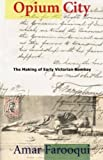 img - for Opium City The Making of Early Victorian Bombay book / textbook / text book