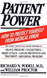 Patient Power: How to Protect Yourself from Medical Error (068481515X) by Podell, Richard N.