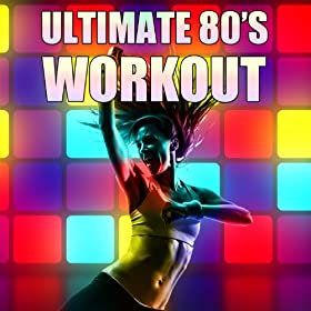 Ultimate 80's Workout: One Hour Long Playlist of the Best Songs from the 80's for Working Out
