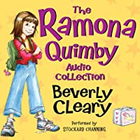 The Ramona Quimby Audio Collection (       UNABRIDGED) by Beverly Cleary, Tracy Dockray Narrated by Stockard Channing