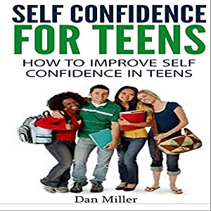 Self-Confidence for Teens Audiobook