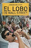 El lobo de Wall Street (Spanish Edition)