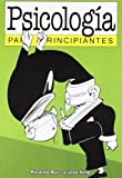 Psicologia Para Principiantes / Psychology For Beginners (Spanish Edition)