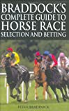 Braddock's Complete Guide to Horse Race Selection and Betting