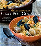Mediterranean Clay Pot Cooking: Traditional and Modern Recipes to Savor and Share (076457633X) by Wolfert, Paula