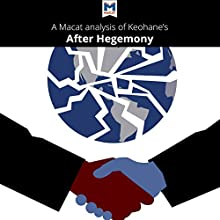 An Analysis of Robert O. Keohane's After Hegemony Audiobook by Ramon Pacheco Pardo Narrated by  Macat.com