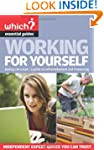 Working for Yourself (Which? Essentia...