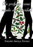 Un profesor como regalo de Navidad (Spanish Edition)